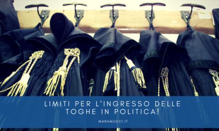 Limiti per l'ingresso delle toghe in politica!