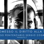 """Carcere """"Sergio Cosmai"""" Cosenza. Compromesso il diritto alla salute!"""
