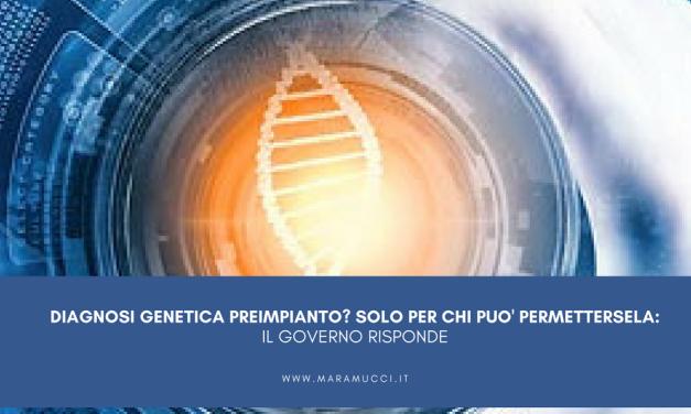 Diagnosi genetica preimpianto: il Governo risponde!