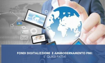 Fondi digitalizzazione e ammodernamento PMI: è quasi fatta!
