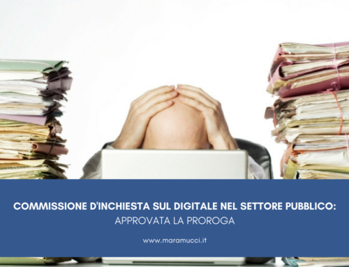 COMMISSIONE D'INCHIESTA SUL DIGITALE NEL SETTORE PUBBLICO: APPROVATA LA PROROGA